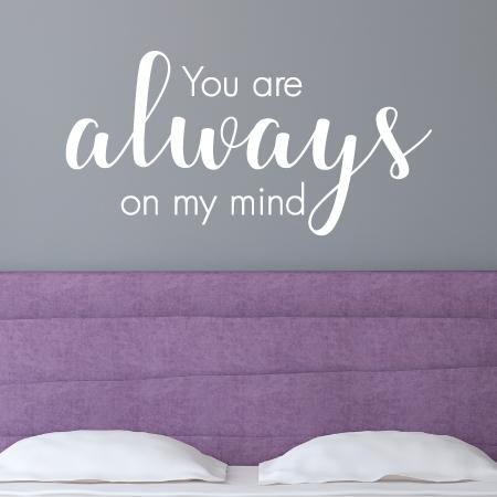 Always On My Mind Wall Quotes Decal Wallquotes Com