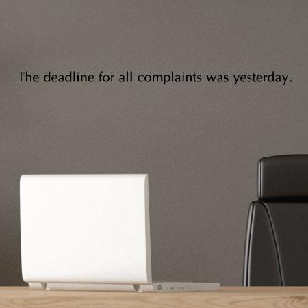 Deadline For Complaints Wall Quotes Decal Wallquotes Com
