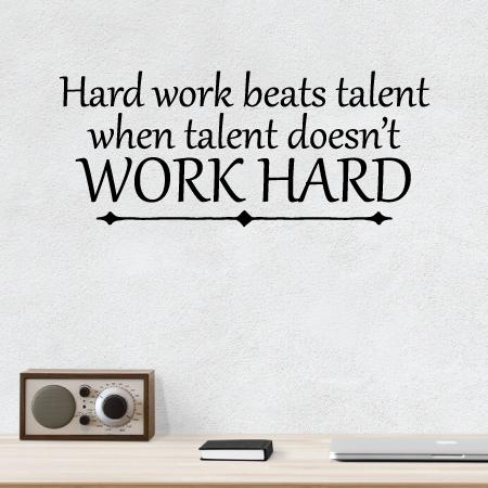 Hard Work Beats Talent Wall Quotes™ Decal | WallQuotes com