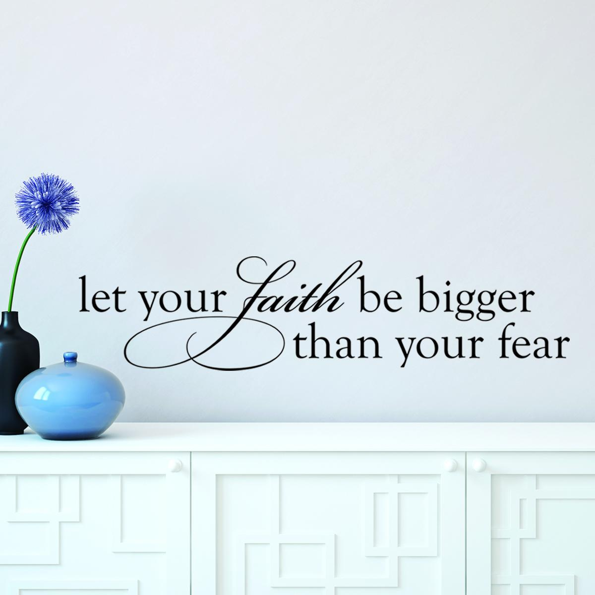 faith bigger than fear wall quotes u2122 decal