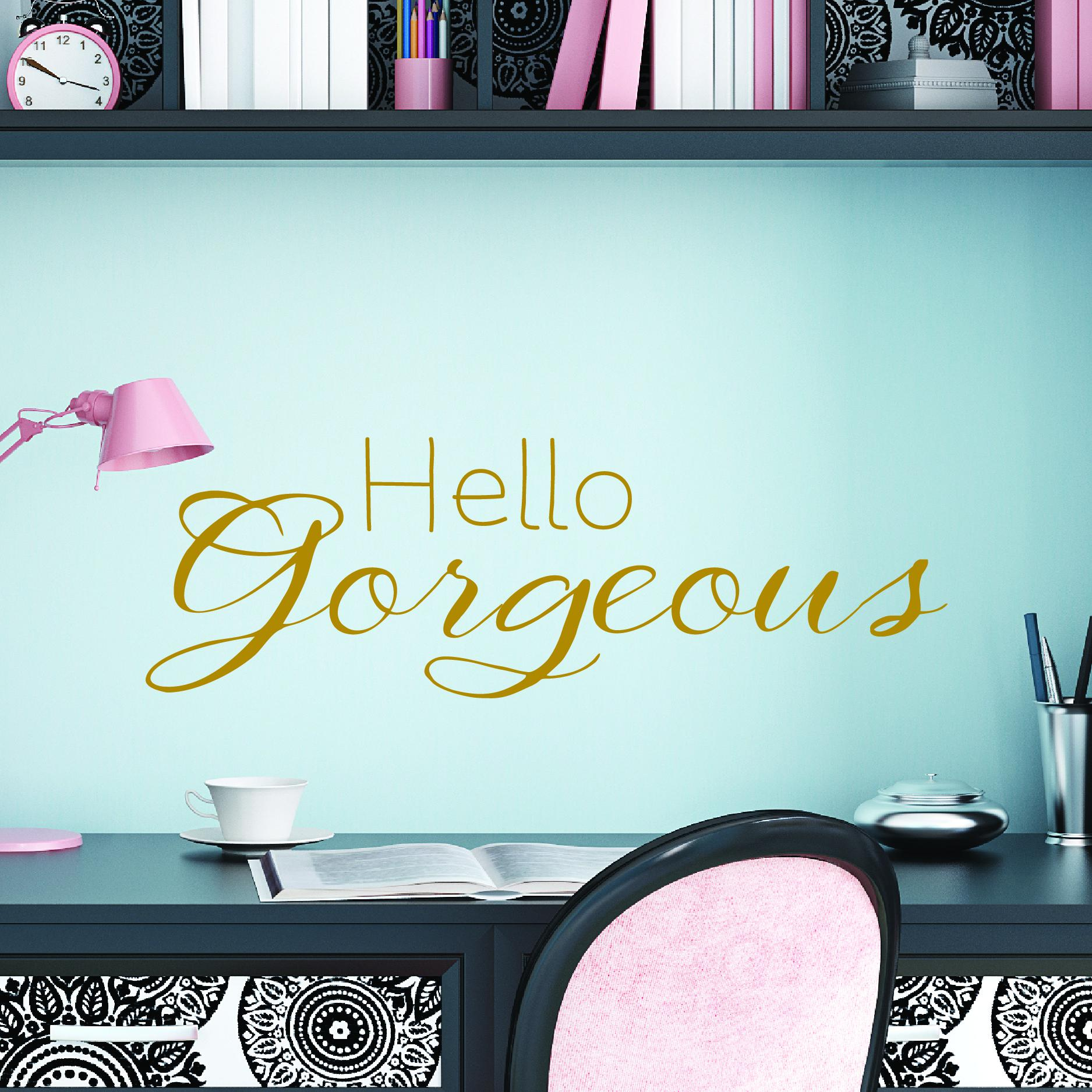 Hello Gorgeous Room: Hello Gorgeous Wall Quotes™ Decal