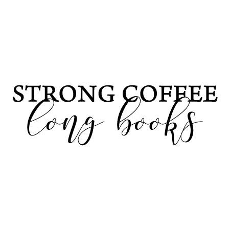 strong coffee long books wall quotes decal com
