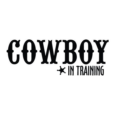 Cowboy In Training Western Wall Quotes Decal Wallquotes Com