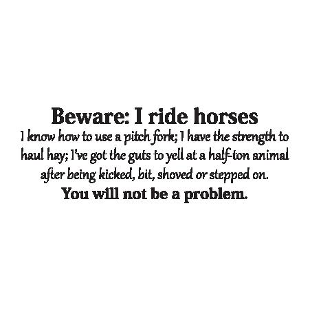 Beware I Ride Horses Wall Quotes Decal Wallquotes Com