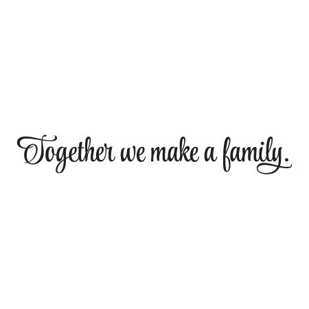 Together We Make A Family Wall Quotes Decal Wallquotes Com