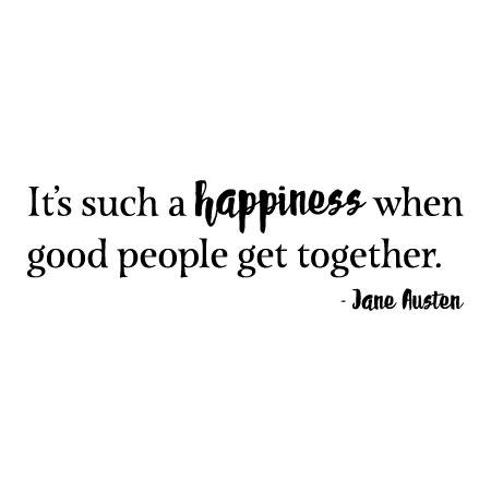 Happiness When Good People Get Together Wall Quotes Decal