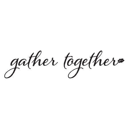Gather Together Wall Quotes Decal Wallquotes Com