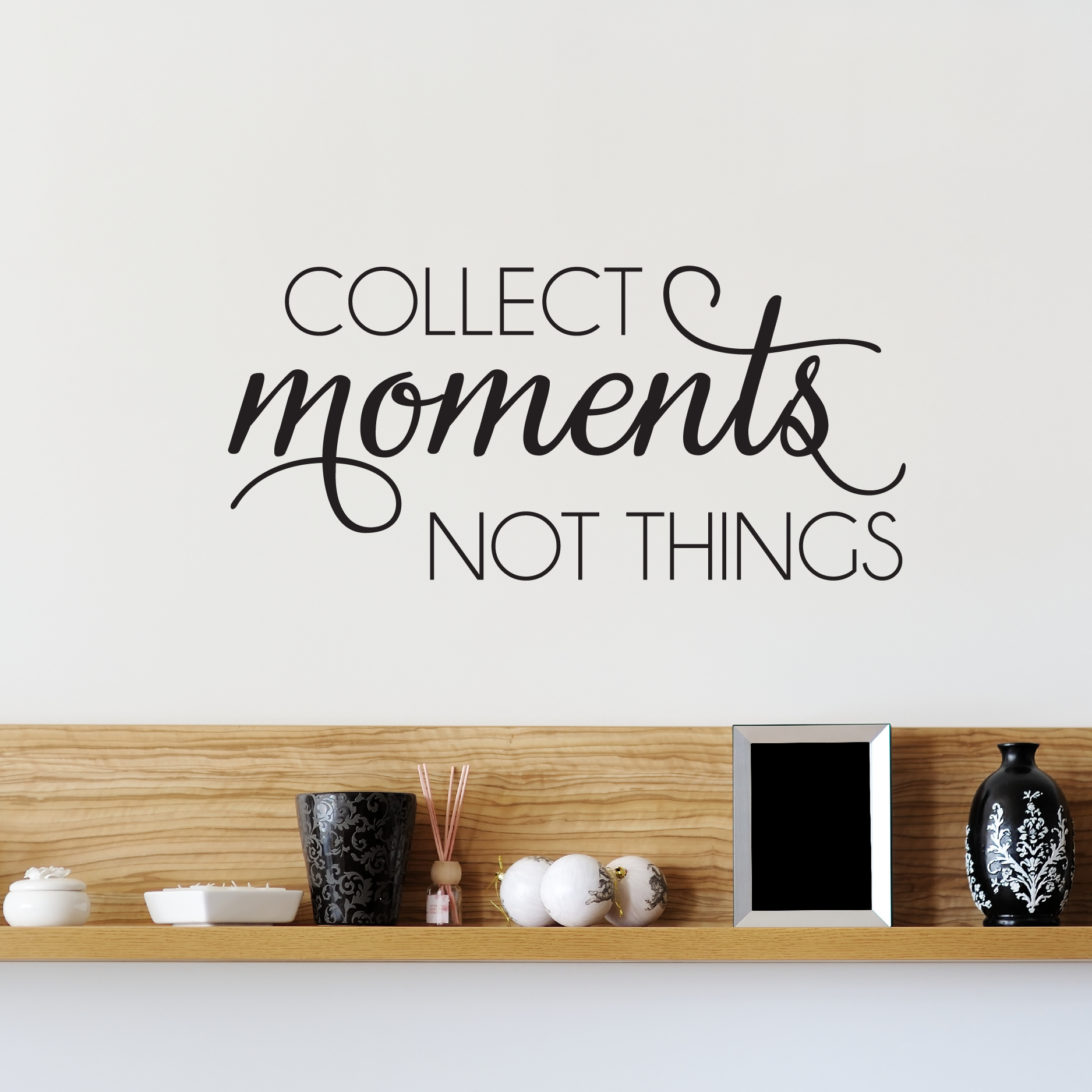 Collect moments not things wall quotes decal - Things to put on a wall ...