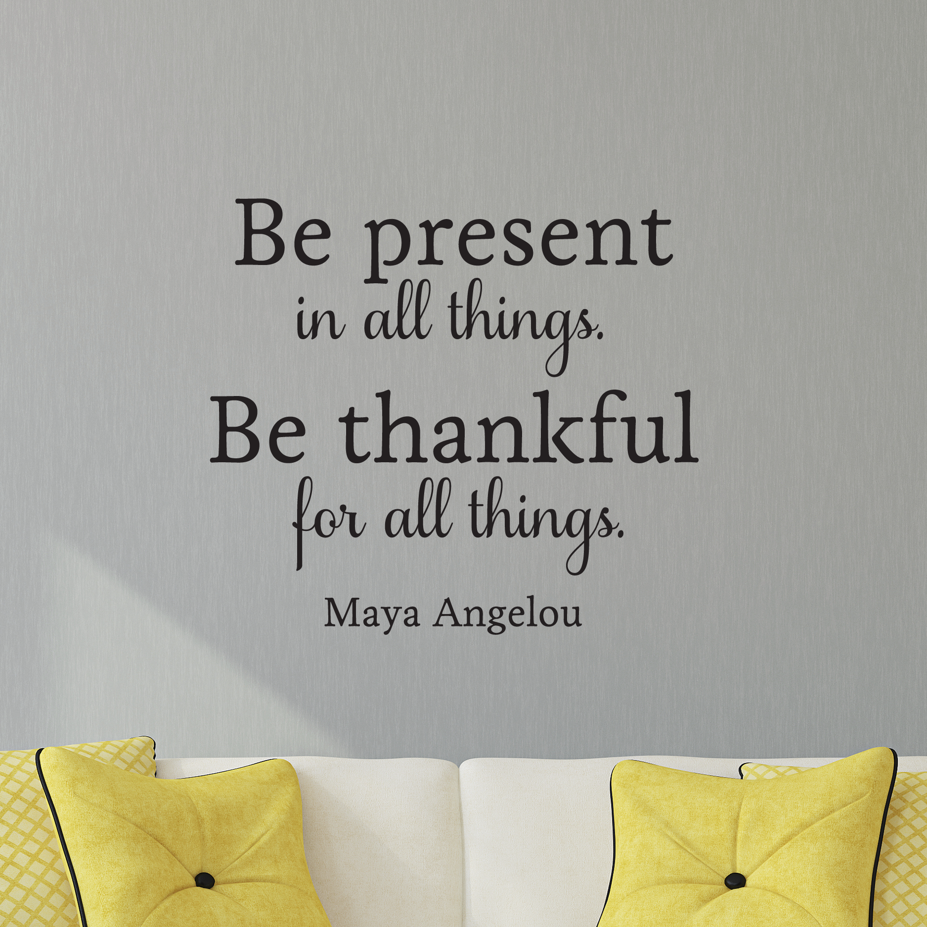 Be Present In All Things Wall Quotes Decal Wallquotes Com
