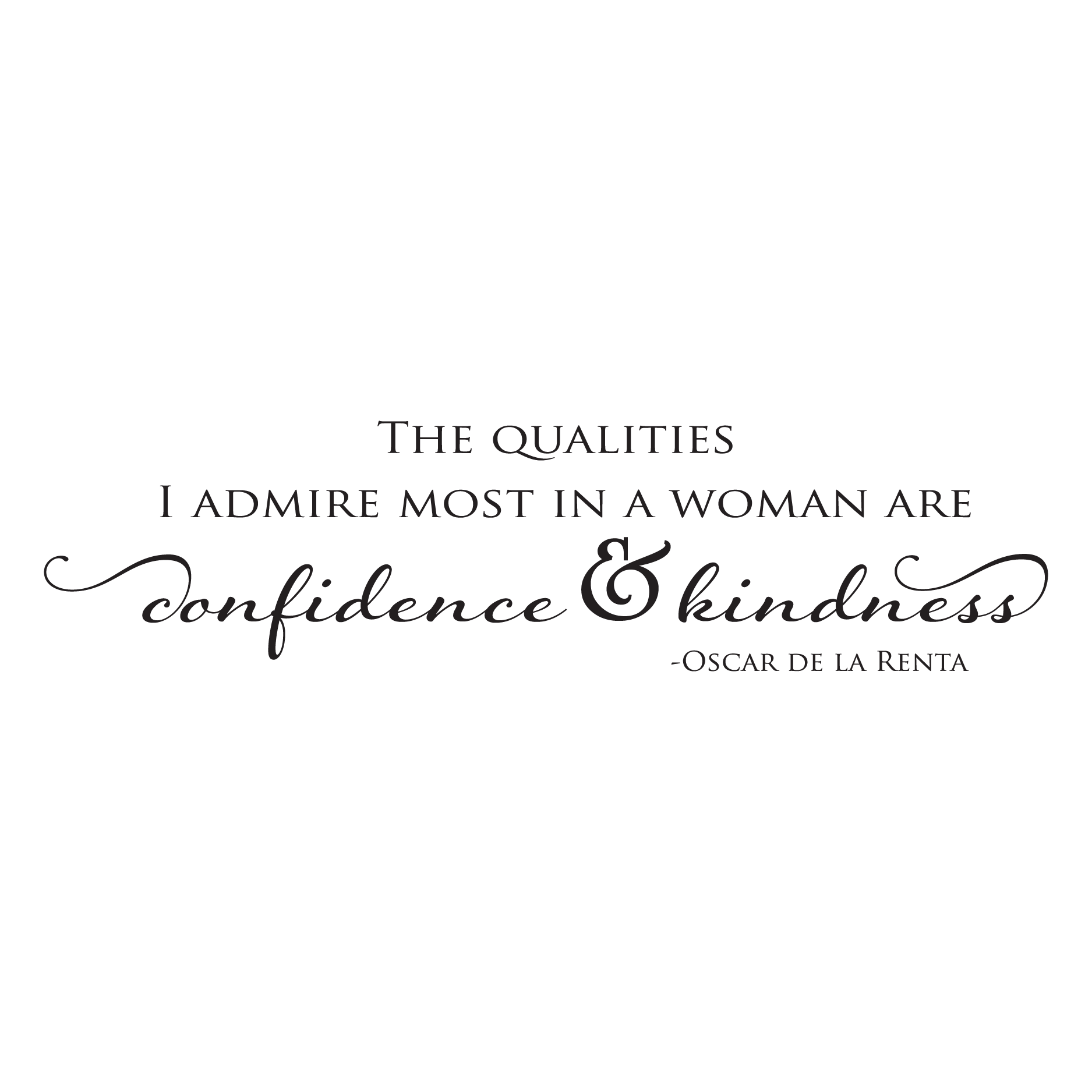 Women Quotes In The Kitchen: The Qualities I Admire Most Wall Quotes™ Decal