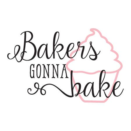 Bakers Gonna Bake Wall Quotes Decal