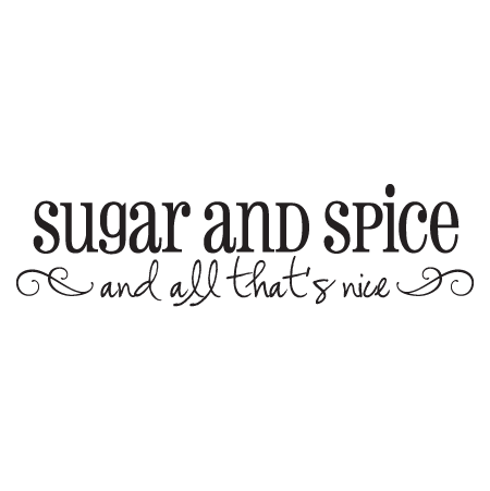 Sugar And Spice Wall Quotes Decal Wallquotes Com