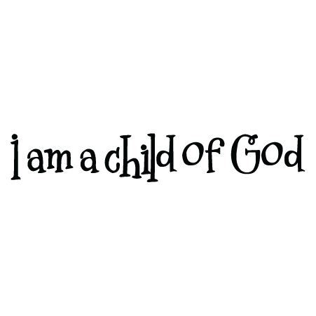 I Am A Child Of God Wall Quotes Decal Wallquotescom