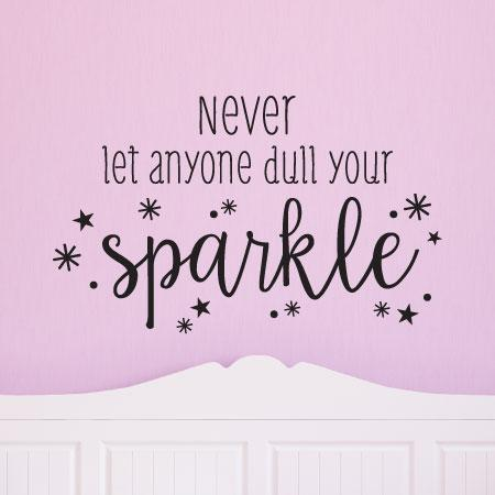Never Let Anyone Dull Your Sparkle Wall Quotes Decal