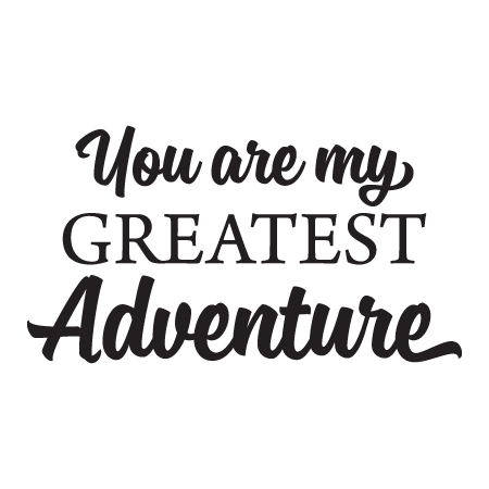 You Are My Greatest Adventure Wall Quotes Decal