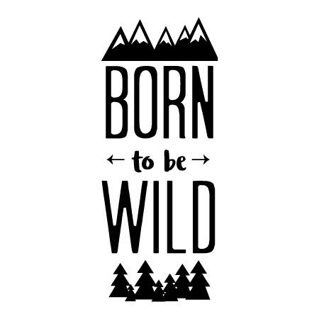 Born To Be Wild Wall Quotes Decal Wallquotes Com