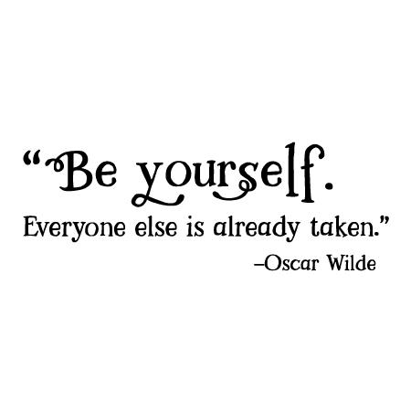 Be Yourself Everyone Else Is Taken Wall Quotes™ Decal ...