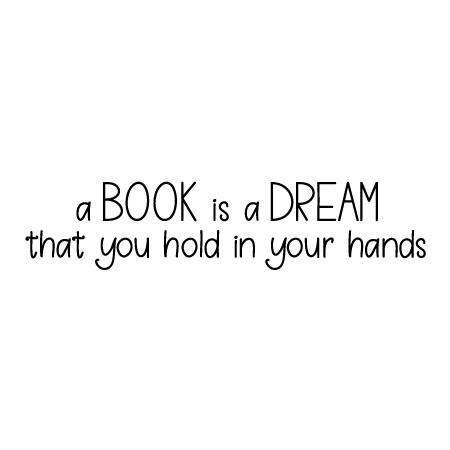 Book Is a Dream Wall Quotes™ Decal | WallQuotes.com