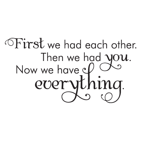 Now We Have Everything Albemarle Wall Quotes Decal