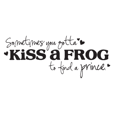 Kiss A Frog To Find A Prince Wall Quotes Decal