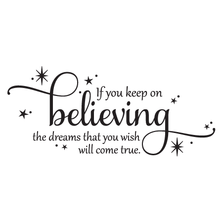 Keep On Believing Wall Quotes™ Decal | WallQuotes.com