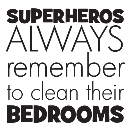 Superheroes Clean Their Rooms Wall Quotes Decal