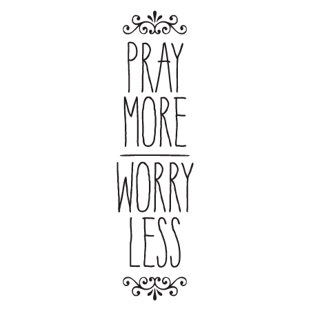 Pray More Worry Less Wall Quotes Decal Wallquotes Com
