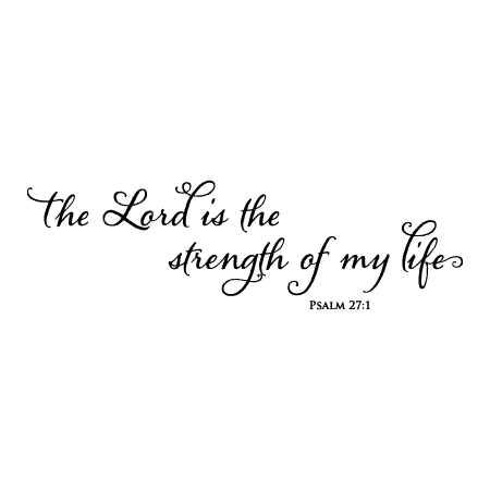 Strength Of My Life Wall Quotes Decal Wallquotes Com
