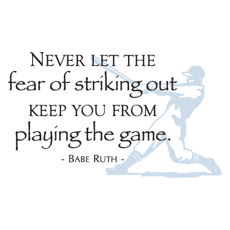 Fear Of Striking Out Papyrus Wall Quotes Decal