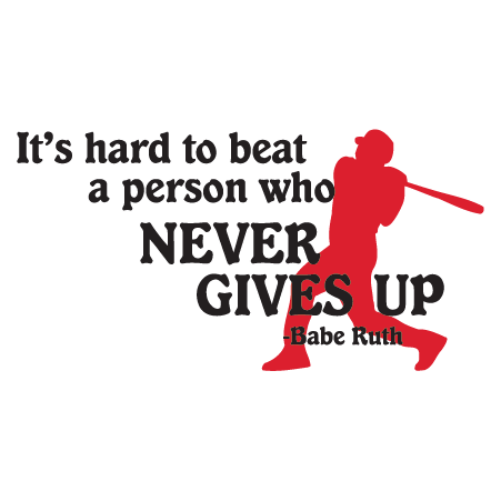 Never Give Up Babe Ruth Wall Quotes Decal Wallquotes Com