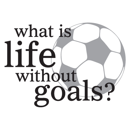 What Is Life Without Goals Wall Quotes Decal Wallquotes Com