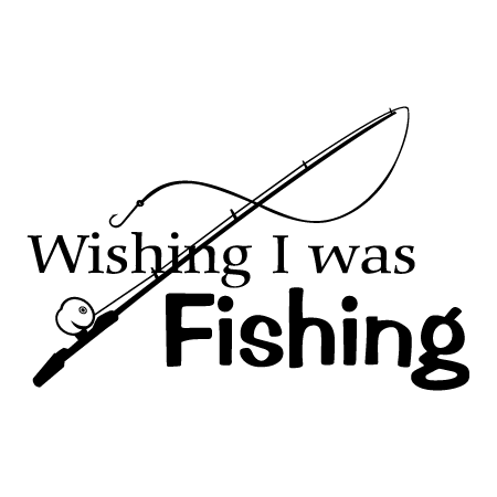 Wishing I Was Fishing Wall Quotes Decal Wallquotes Com